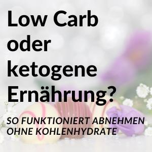 Low Carb oder ketogene Ernährung - so funktioniert Abnehmen ohne Kohlenhydrate